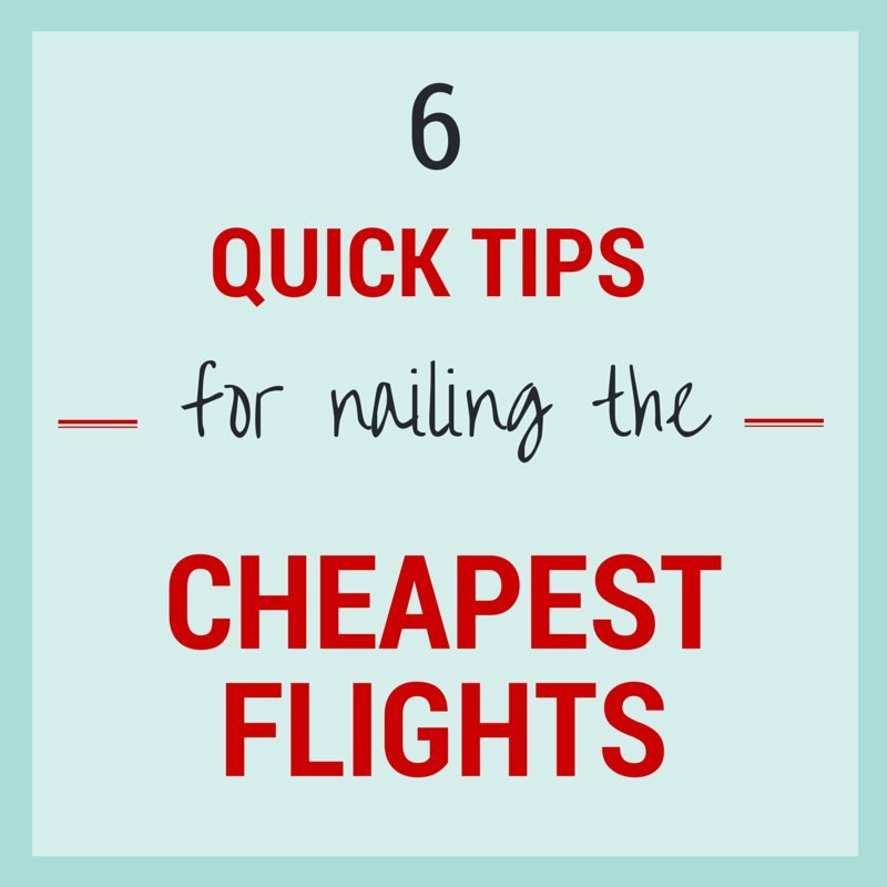 Six Quick Steps to Nailing the Cheapest Flight