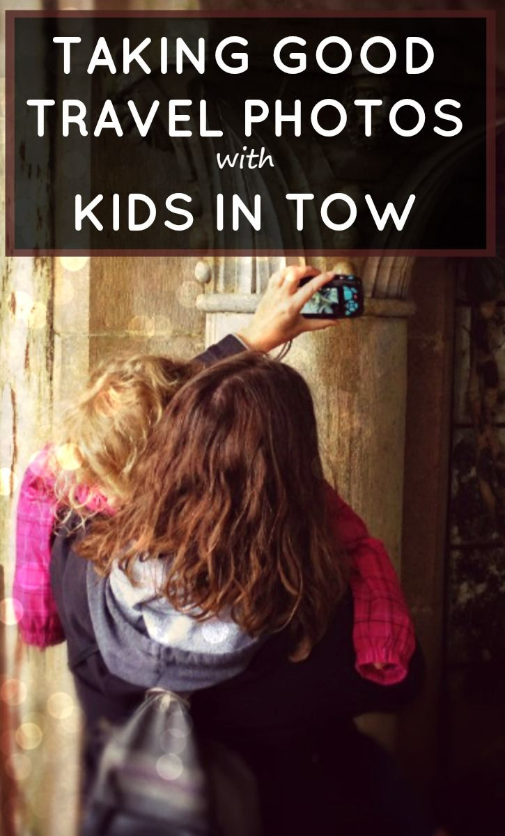 Tips and tricks from a travel blogger for taking good travel photos with kids in tow. It is possible!