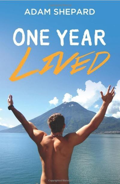 One Year Lived Adam Shepard