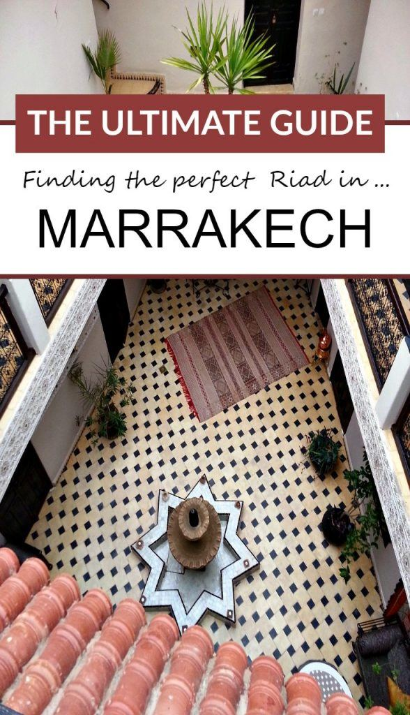 The Ultimate Guide to Finding A Great Riad in the Marrakech Medina