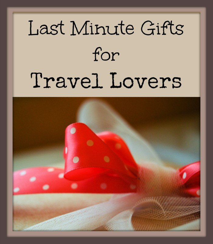 Last Minute Gifts for the Travel Lover