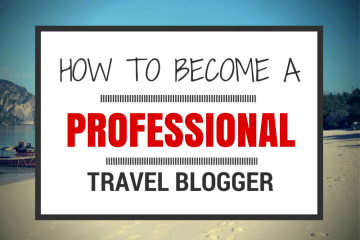 How to become a professional travel blogger 2