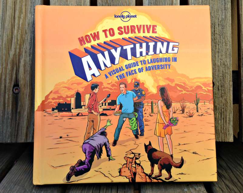 How to Survive Anything A Visual Guide to Laughing in the Face of Adversary