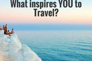 What Inspires You to Travel