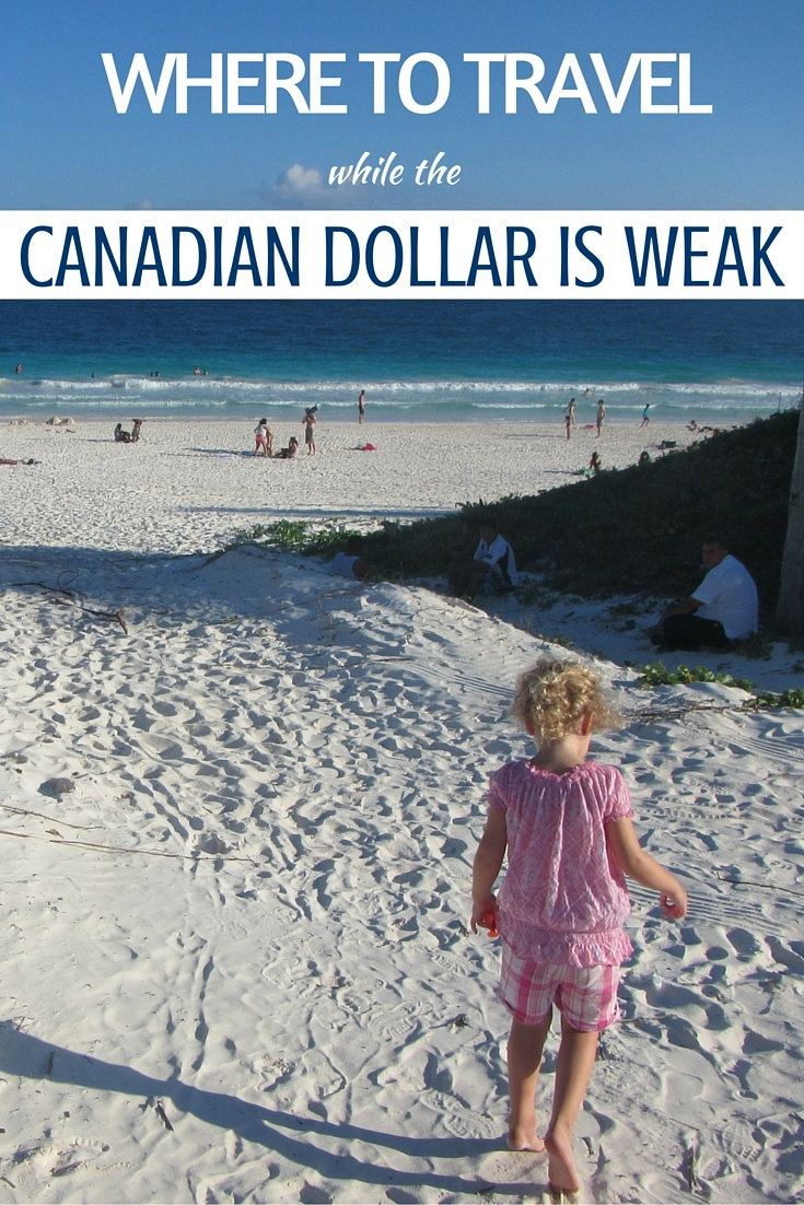 Where Should You Travel While the Canadian Dollar is Weak