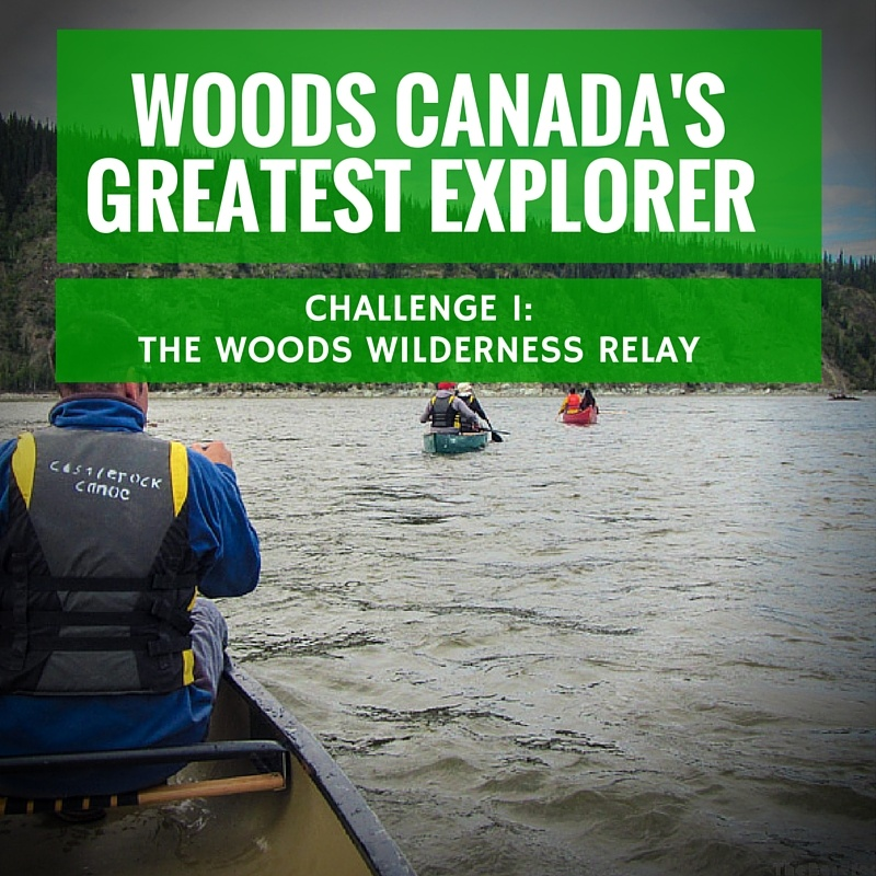 Woods Canada Greatest Explorer Challenge 1 The Woods Wilderness Relay