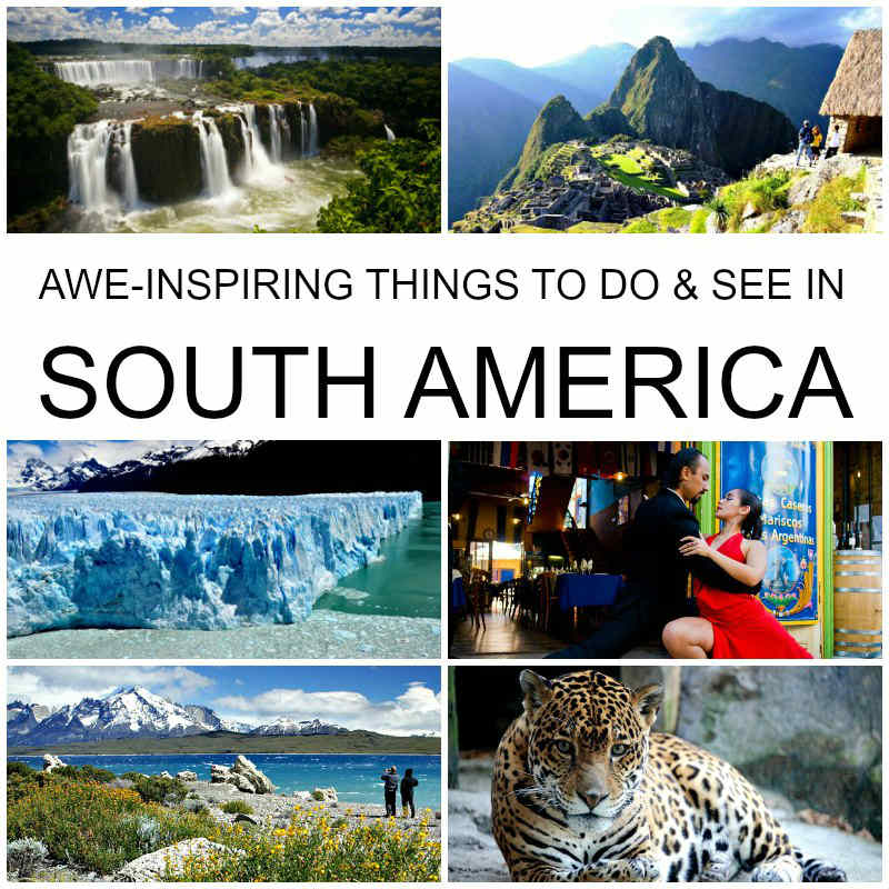 15 Awe-inspiring Things to See and Do in South America Today SM