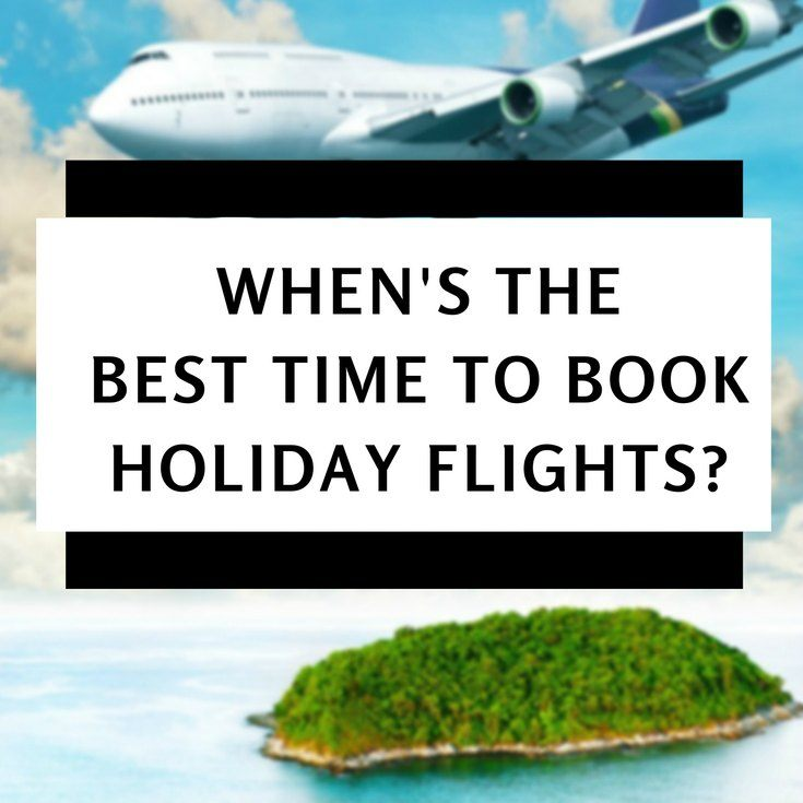 When is the Best Time to Book Holiday Flights SM