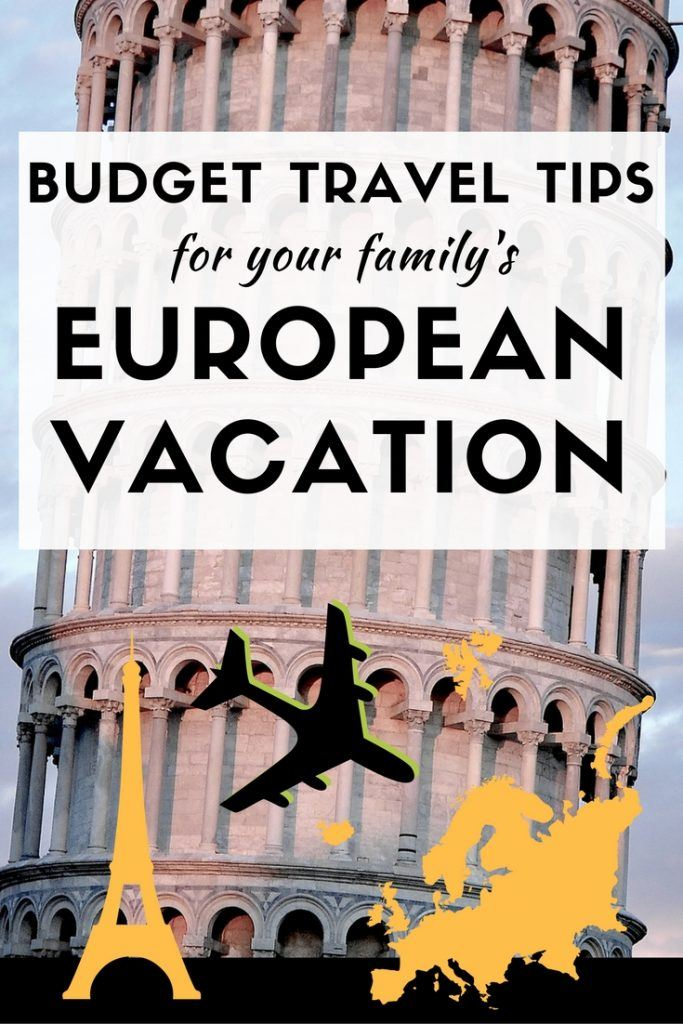Budget travel tips for our familys European vacation