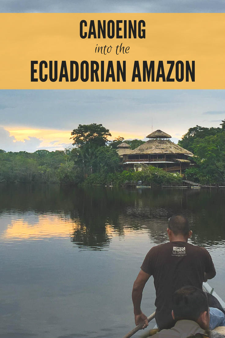 Canoeing Into The La Selva Lodge In The Ecuadorian Amazon