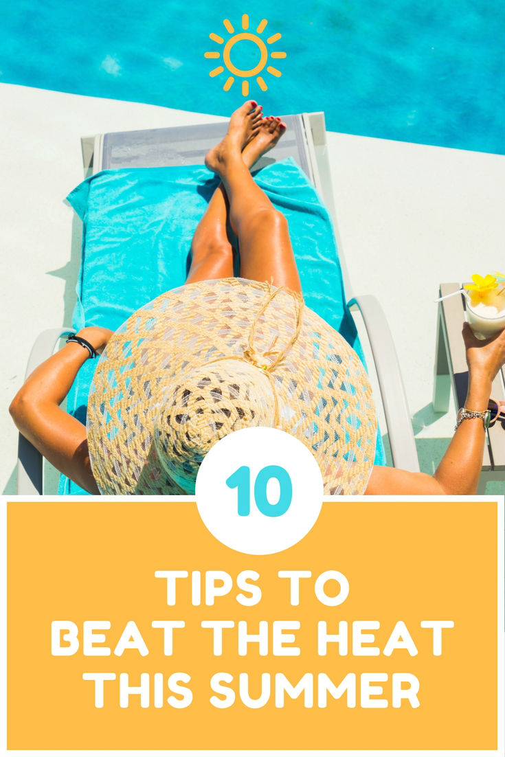 Tips to beat the heat this summer | Beat the heat produts | beat the heat summer | beat the heat ideas