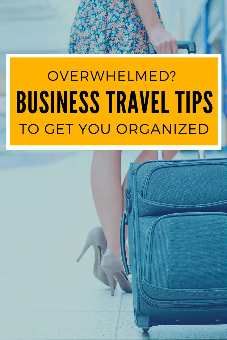 Business Travel Tips and Organization