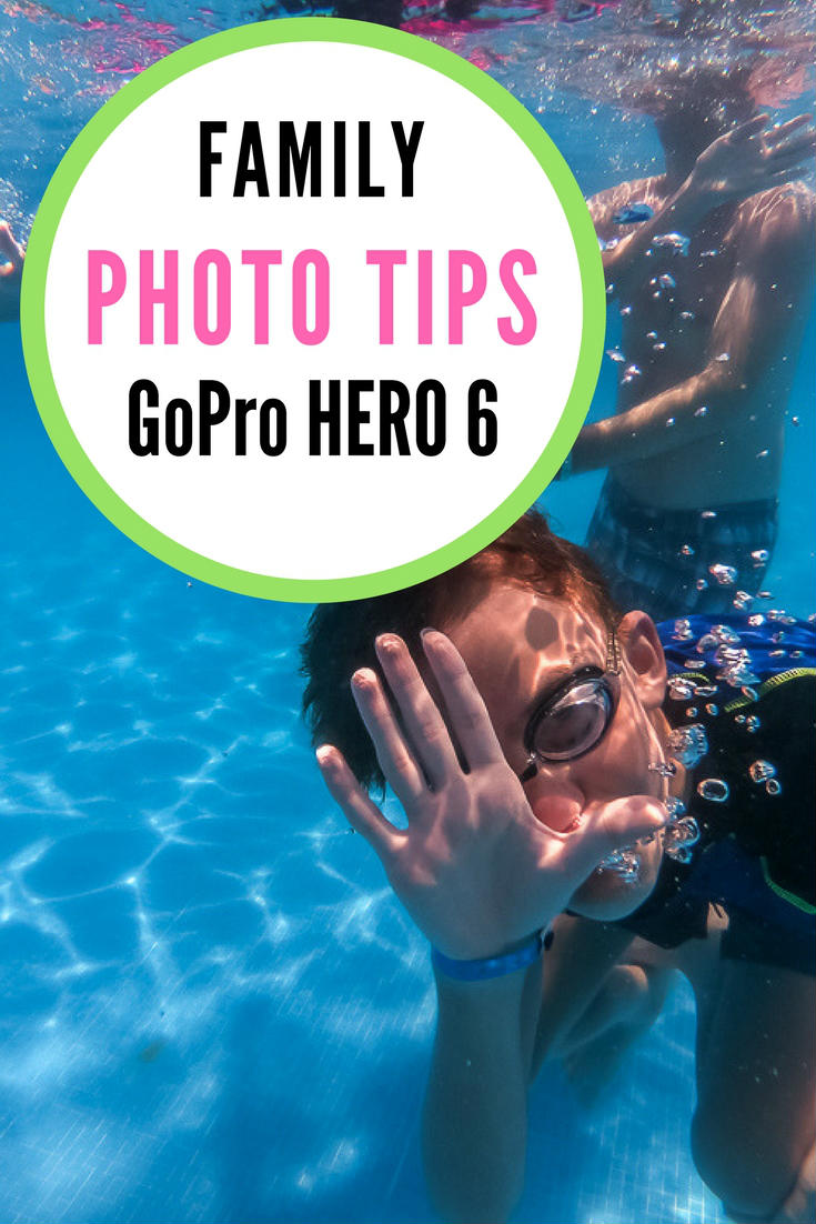 GoPro Hero 6 Photo Tips for family photos | GoPro HERO 6 tips | GoPro HERO 6 photos | GoPro HERO 5 Black #gopro #goprophotography