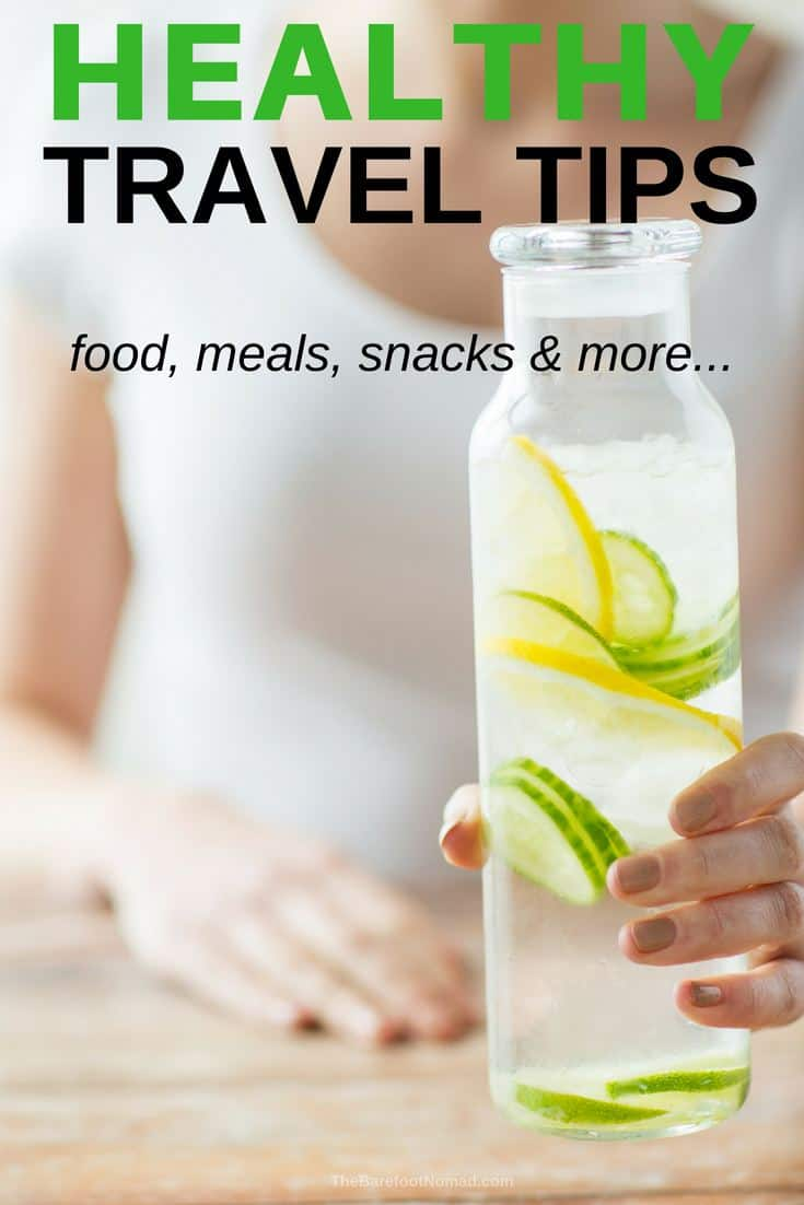 Healthy travel tips with great ideas for food meals snacks and more