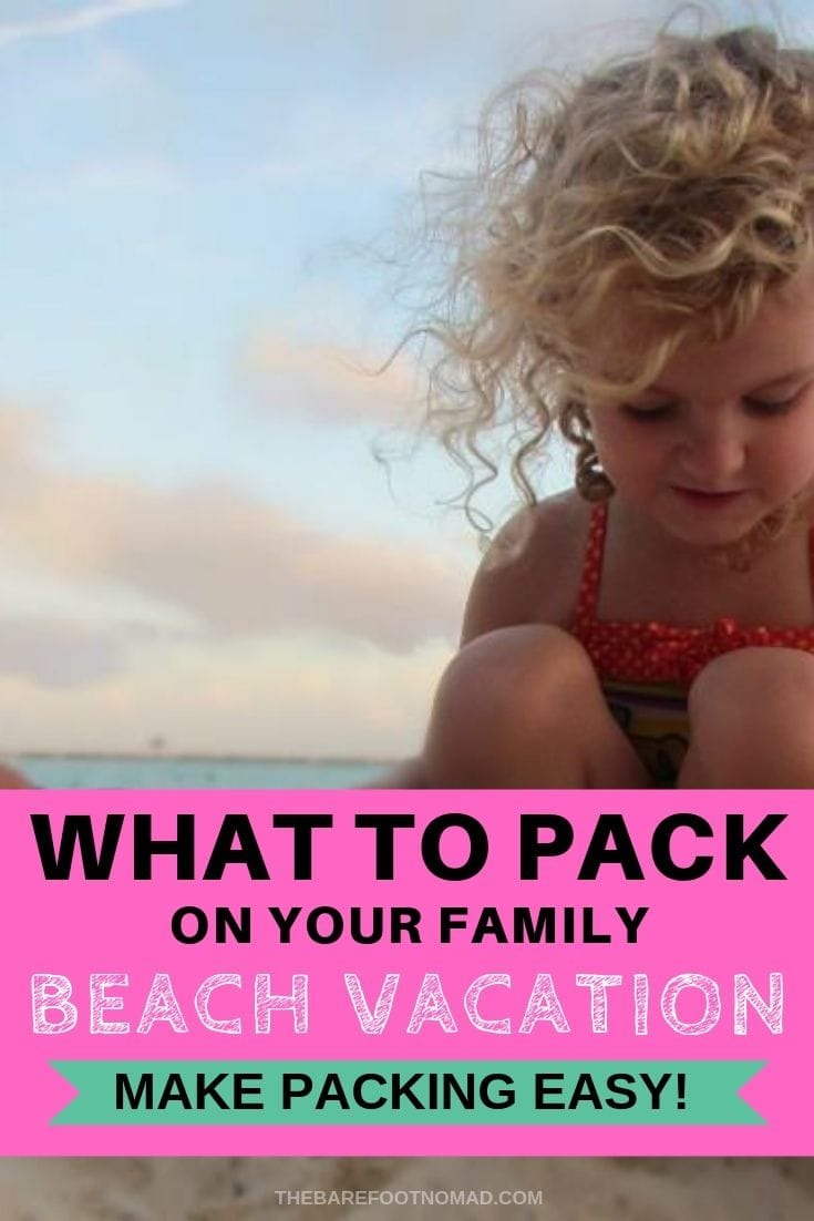 what to pack on your family beach vacation with pic of child on beach