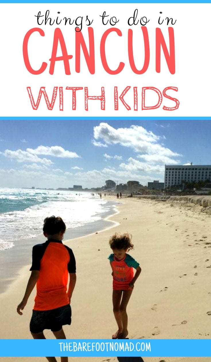 Things to do in Cancun Mexico with Kids
