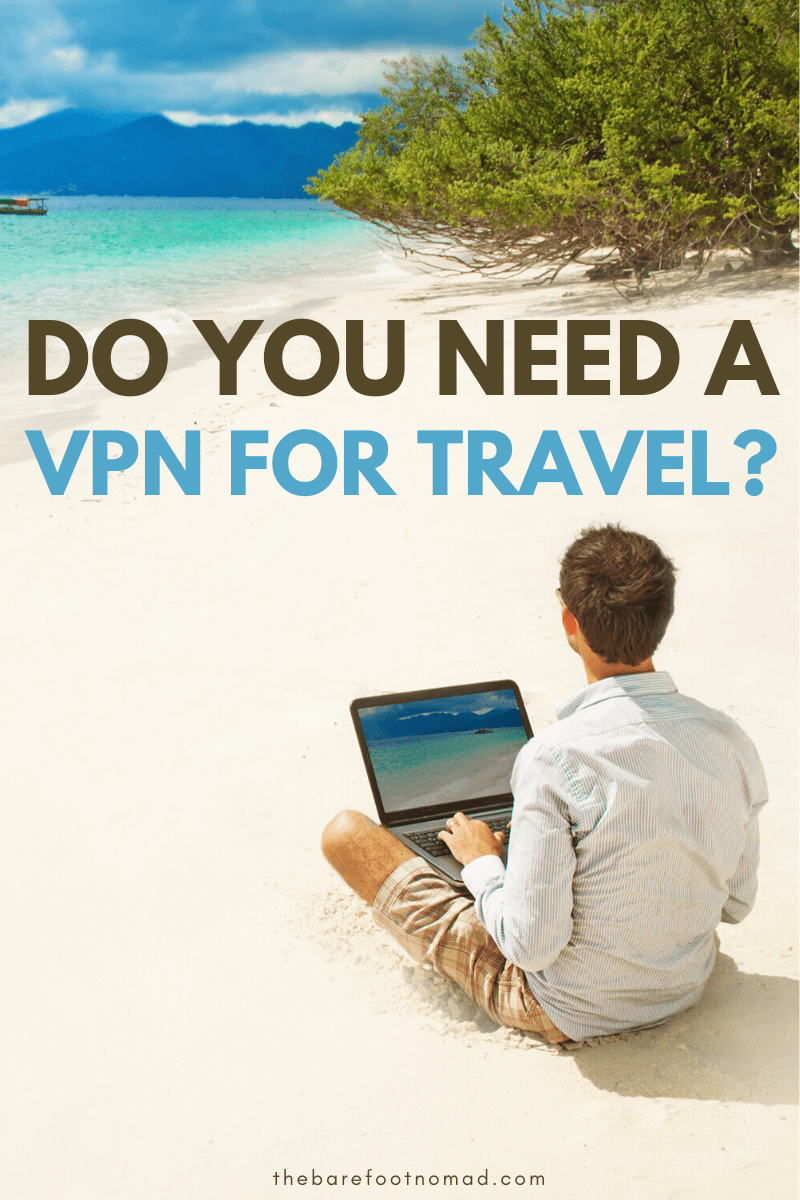 Do you need a VPN for travel?